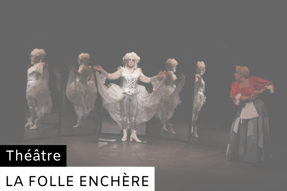La Folle Enchère - Spectacle